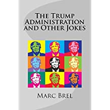 The Trump Administration and Other Jokes (English Edition)