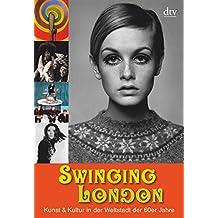 Swinging London: Kunst & Kultur in der Weltstadt der 60er Jahre
