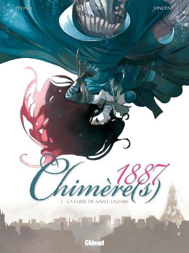 Chimère(s) 1887 - Tome 03: La Furie de Saint-Lazare