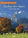 Zauber der Alpen 2014. Foto-Wochenkalender