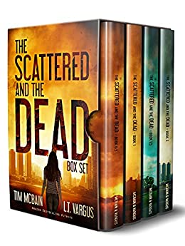 The Scattered and the Dead Series: The First Four Books (Post-Apocalyptic Fiction) by [McBain, Tim, Vargus, L.T.]