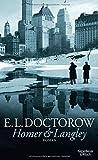 Homer & Langley: Roman - E.L. Doctorow