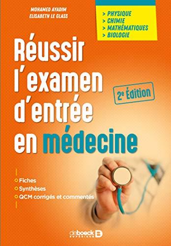 Réussir l'examen d'entrée en médecine par Elisabeth Le Glass, Mohamed Ayadim