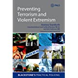 Preventing Terrorism and Violent Extremism (Blackstone's Practical Policing)