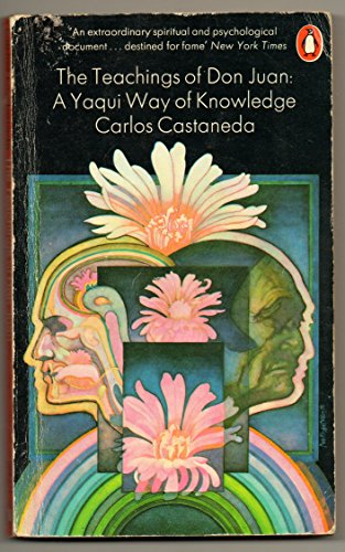 The Teachings of Don Juan: A Yaqui Way of Knowledge por Carlos Castaneda
