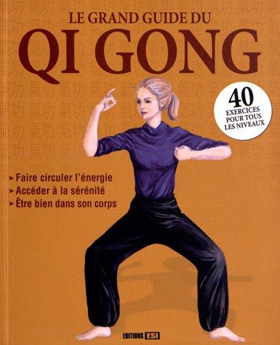 Le grand guide du Qi Gong