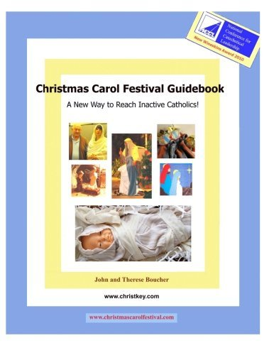 Christmas Carol Festival Guidebook: A New Way to Reach Inactive Catholics by Therese Boucher (2013-06-19)