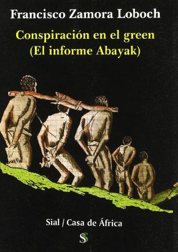 Conspiración en el green : el informe Abayak (Casa De Africa (sial))