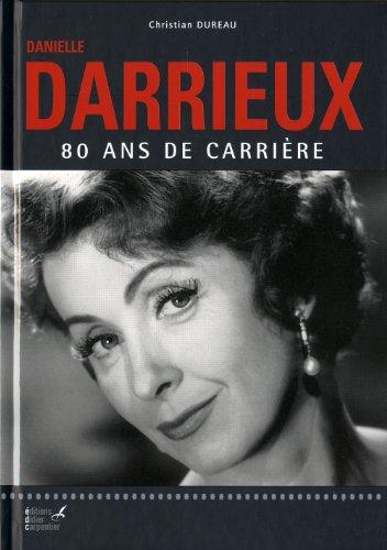 Danielle Darrieux : 80 ans de carrière