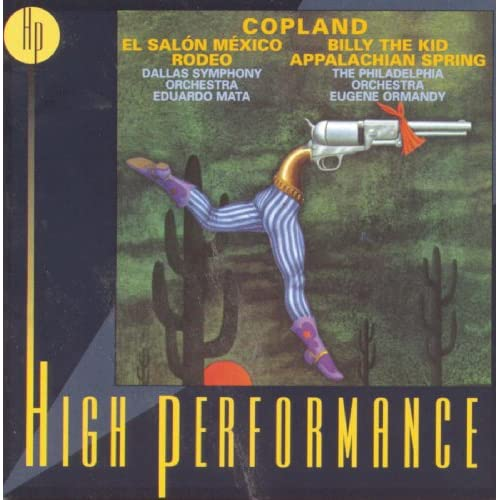Copland: El Salón México; Suites: Rodeo & Billy the Kid; Appalachian Spring