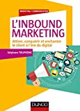 L'Inbound Marketing - Attirer, conquérir et enchanter le client à l'ère du digital