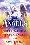 Visitations of Angels: & Other Supernatural Encounters Volume #1 - By Kevin Basconi