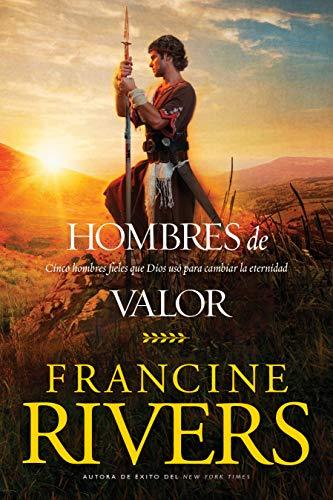 Hombres de valor de Francine Rivers