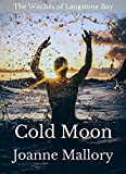 Cold Moon (The Witches of Langstone Bay Book 3) by Joanne Mallory