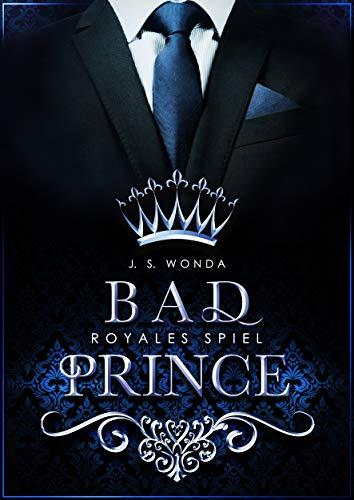 BAD PRINCE: Royales Spiel von [Wonda, J. S.]