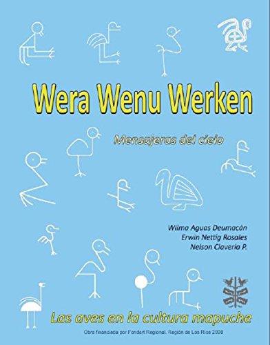 Wera Wenu Werken - Mensajeras del cielo: Las aves en la cultura Mapuche por Wilma Aguas Deumacan