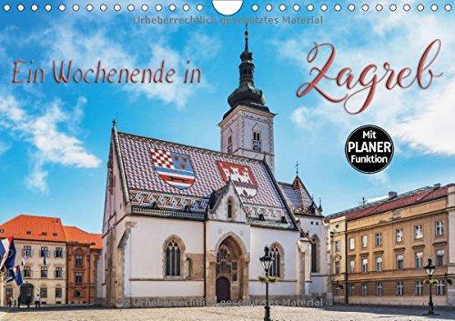 Ein Wochenende in Zagreb (Wandkalender 2018 DIN A4 quer): Zagreb – Kunst und Kultur erleben (Geburtstagskalender, 14 Seiten ) (CALVENDO Orte) [Kalender] [Jun 27, 2017] Kirsch, Gunter