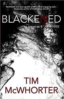 Blackened by [McWhorter, Tim]