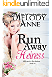 Runaway Heiress: Billionaire Bachelors - Book Six (English Edition)