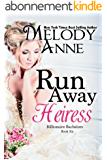 Runaway Heiress: Billionaire Bachelors - Book Six (English Edition)