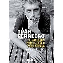 Iván Ferreiro: 30 canciones para el tiempo y la distancia