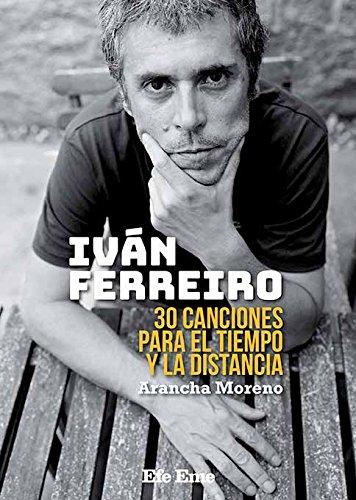 Iván Ferreiro. 30 canciones para el tiempo y la distancia