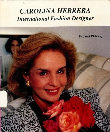 carolina-herrera-international-fashion-designer-picture-story-biography-by-janet-riehecky-1991-07-01