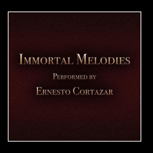 Immortal Melodies by Ernesto Cortazar