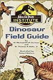 Jurassic Park Institute (TM) Dinosaur Field Guide by Dr. Thomas R. Holtz Jr. (2001-06-12)