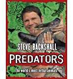 Predators by Backshall, Steve ( Author ) ON Oct-06-2011, Hardback