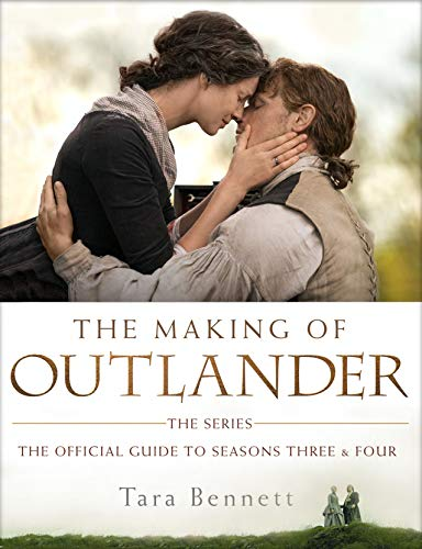The Making of Outlander: The Series: The Official Guide to Seasons Three & Four (English Edition)