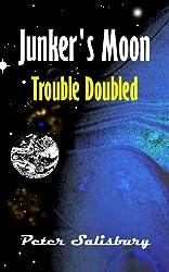 Junker's Moon: Trouble Doubled