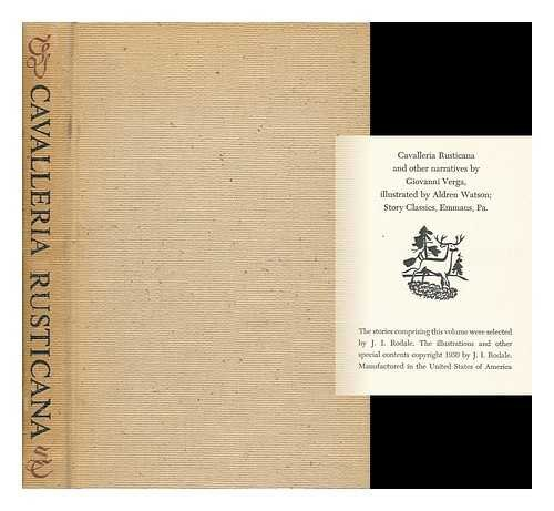 Cavalleria Rusticana, and Other Narratives [Selected by J. I. Rodale] Illustrated by Aldren Watson