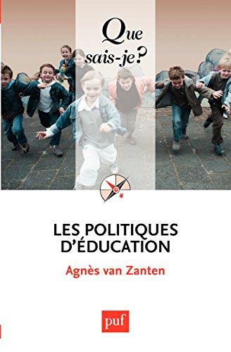 Les politiques d'éducation: « Que sais-je ? » n° 2396 par Agnès Van Zanten