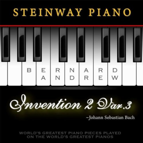 J. S. Bach: Invention No. 2 in C Minor, BWV 773: Variation No. 3 (Steinway Piano Version)