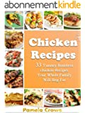 Boneless Chicken Magic: 33 Delicious Boneless Chicken Recipes You'll Love To Eat Over And Over Again (English Edition)