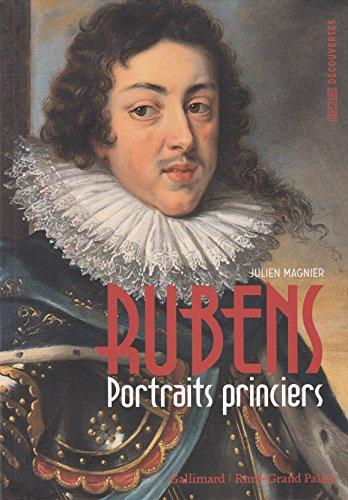 Rubens: Portraits princiers par Julien Magnier