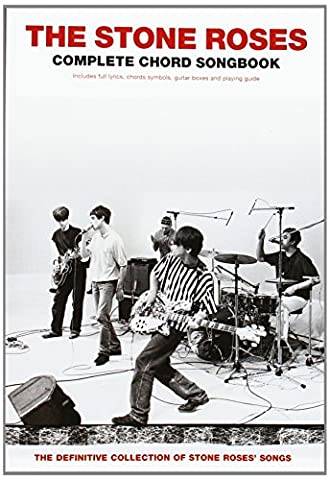 The Stone Roses, Complete Chord Songbook: Includes full Lyrics, Chord Symbols, Guitar Boxes and Playing