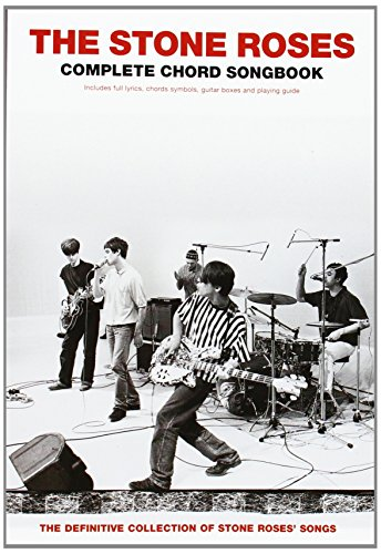The Stone Roses: Complete Chord Songbook: Complete Chord Songbook : [full Lyrics, Chord Symbols, Guitar Boxes and Playing Guide]