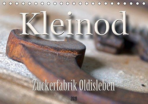 Kleinod - Zuckerfabrik Oldisleben (Tischkalender 2019 DIN A5 quer): Zuckerfabrik in Oldisleben/Thüringen - einziges derartiges Technisches Denkmal der ... (Monatskalender, 14 Seiten ) (CALVENDO Orte)
