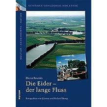 Schönes Schleswig-Holstein: Kultur - Geschichte - Natur: Die Eider - der lange Fluss