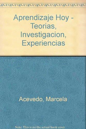 Aprendizaje Hoy - Teorias, Investigacion, Experiencias
