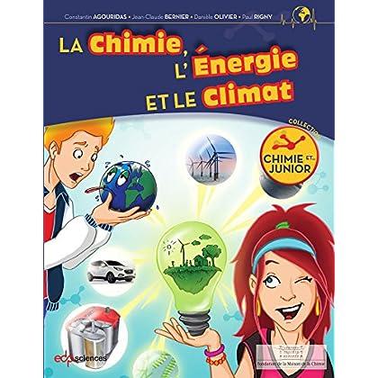 La chimie, l'énergie et le climat (Chimie et... Junior)