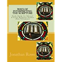 Ways of Interpreting the Scripture: Study Guide for Edexcel A-Level Religious Studies (New Testament): Volume 4 (New Testament Studies)