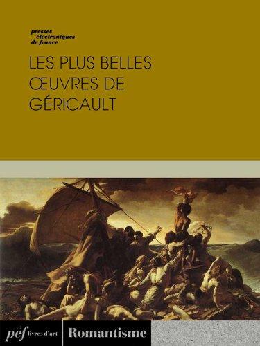 Lire un Les plus belles œuvres de Géricault pdf epub