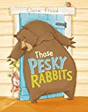 Those Pesky Rabbits by Ciara Flood (2015-07-07)