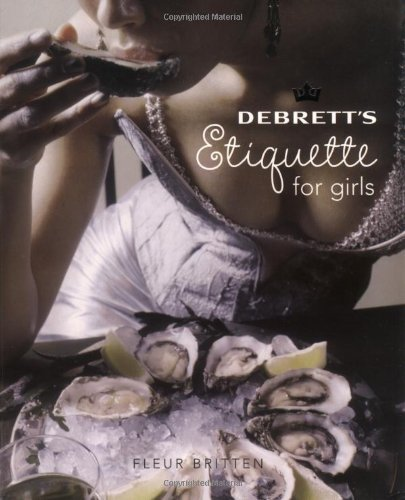 Debrett's Etiquette for Girls by Fleur Britten (2006-10-07)