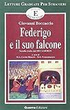 eBook Gratis da Scaricare Federigo e il suo falcone Novella tratta dal Decameron Livello elementare (PDF,EPUB,MOBI) Online Italiano