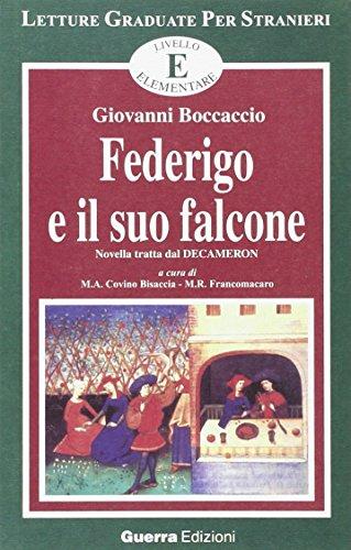 Federigo e il suo falcone. Novella tratta dal Decameron. Livello elementare (Letture graduate per stranieri) por Boccaccio