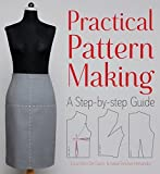 Practical Pattern Making: A Step-by-step Guide by Lucia Mors de Castro (2015-10-08)